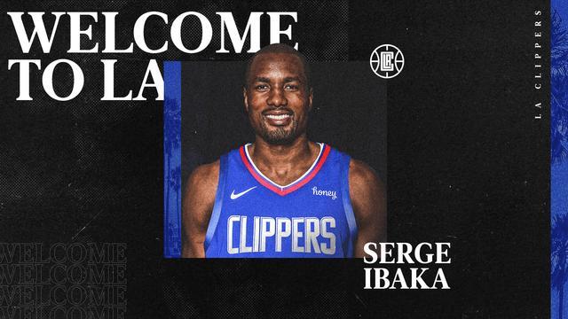 官宣:快船正式签下自由球员塞尔吉-伊巴卡