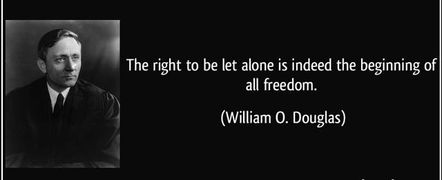 """美国大法官威廉道格拉斯:""""让人独处的权利是一切自由的开端"""""""
