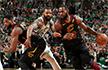 NBA-正直播骑士vs凯尔特人 詹皇天王山未赢过绿军