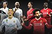 2:45视频直播欧冠决赛皇马vs利物浦 C罗PK萨拉赫