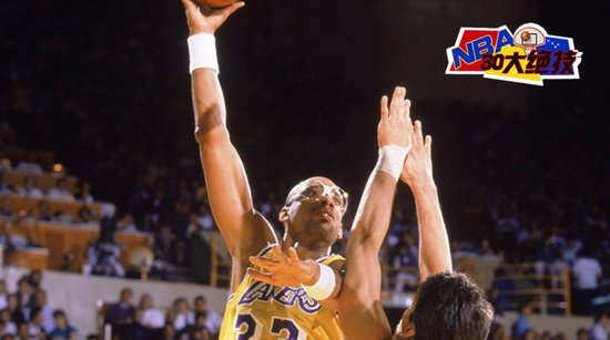 NBA30大绝技之天勾:贾巴尔引领潮流 今几绝迹