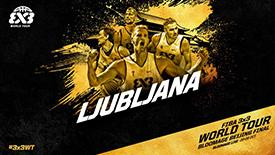 FIBA3X3大师赛球队巡礼:2号种子卢布尔雅那