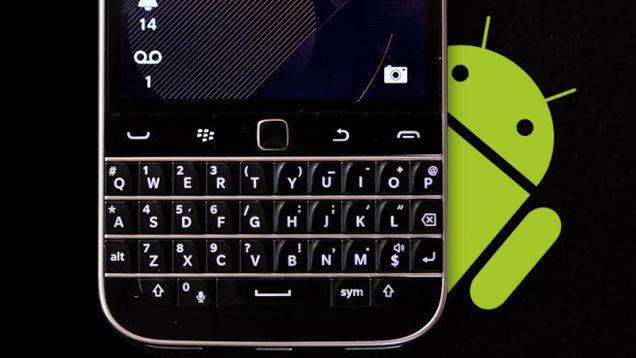 黑莓未来三个季度推三款安卓新机:配置和发布时间全曝光