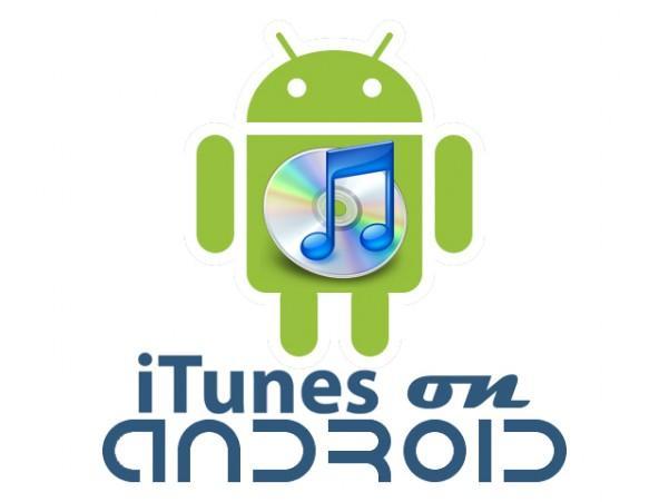 传苹果将为Android平台推出iTunes音乐应用