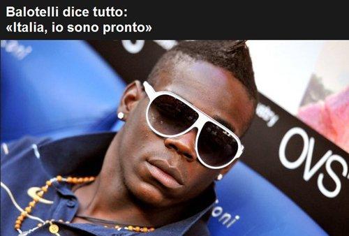 巴洛特利渴望入选意大利 与卡萨诺组梦幻搭档