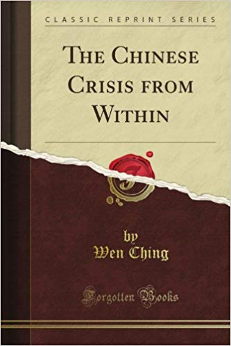 The Chinese Crisis from Within,Wen Ching (Author)